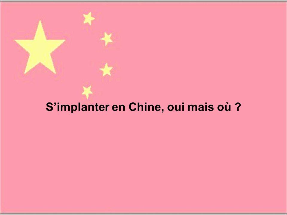 Simplanter en Chine, oui mais où ?