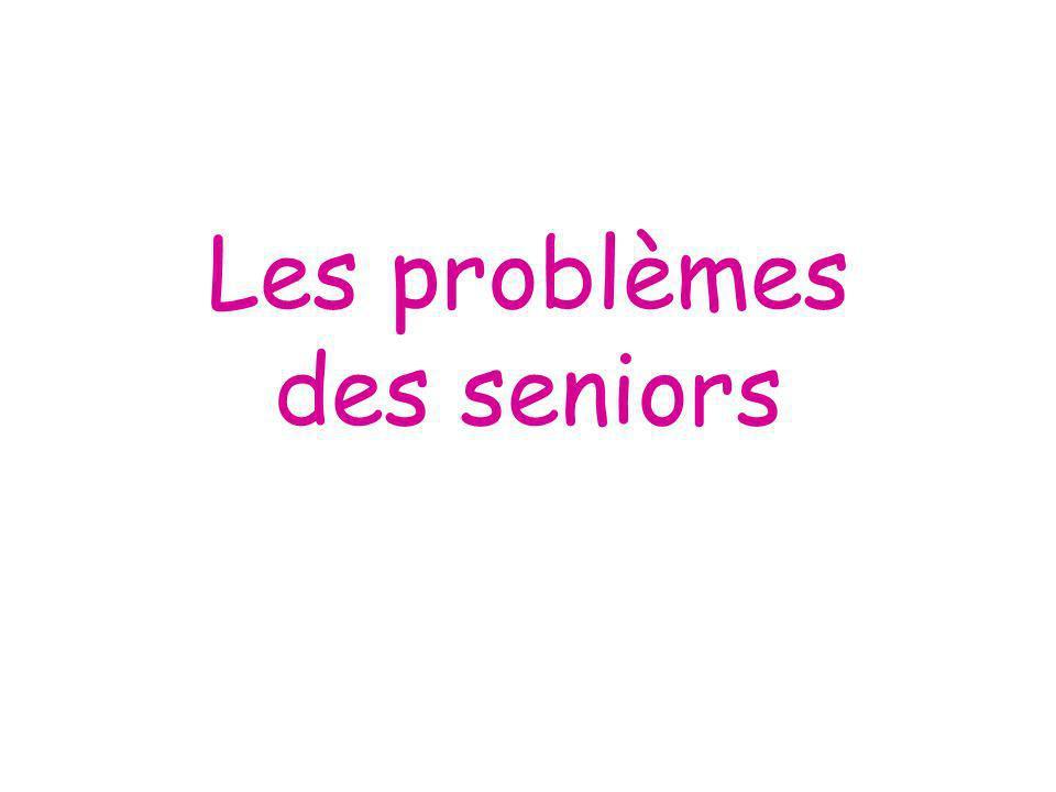 Les problèmes des seniors