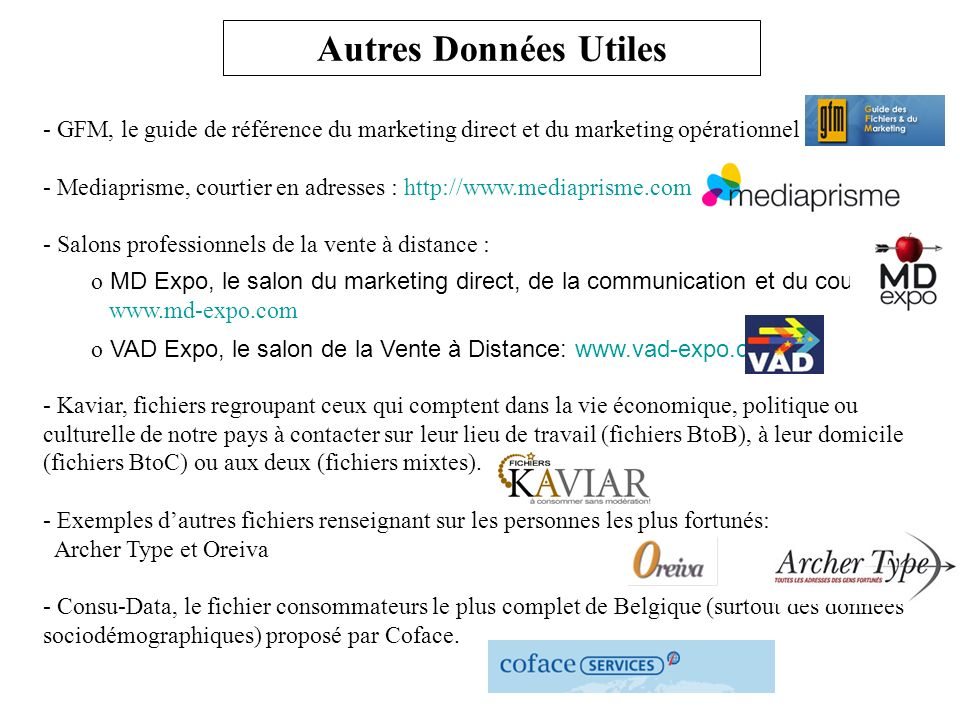 - GFM, le guide de référence du marketing direct et du marketing opérationnel - Mediaprisme, courtier en adresses : http://www.mediaprisme.com - Salon