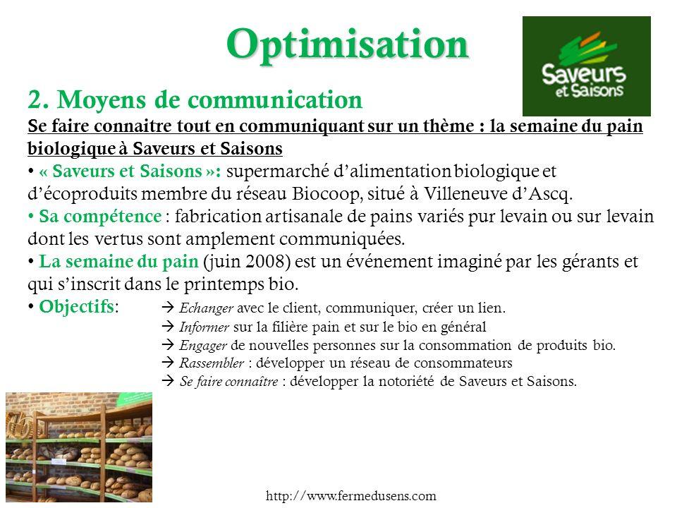 2. Moyens de communication Se faire connaitre tout en communiquant sur un thème : la semaine du pain biologique à Saveurs et Saisons « Saveurs et Sais
