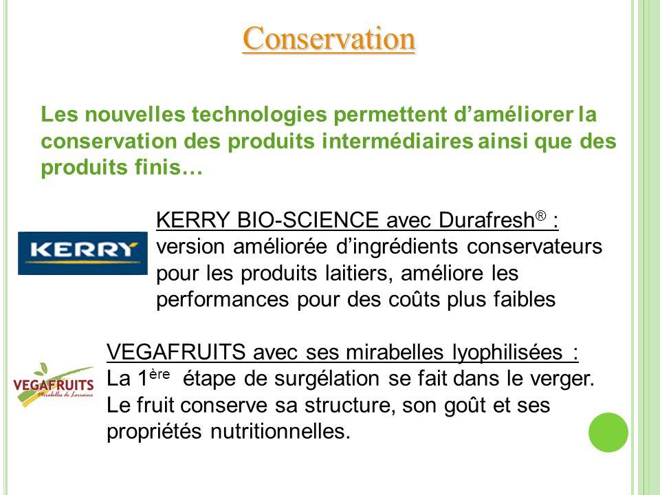 Conservation Les nouvelles technologies permettent daméliorer la conservation des produits intermédiaires ainsi que des produits finis… KERRY BIO-SCIE