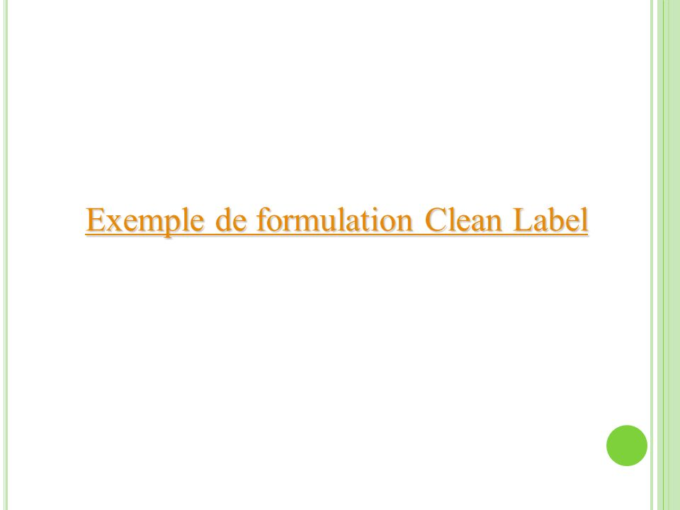 Exemple de formulation Clean Label Exemple de formulation Clean Label