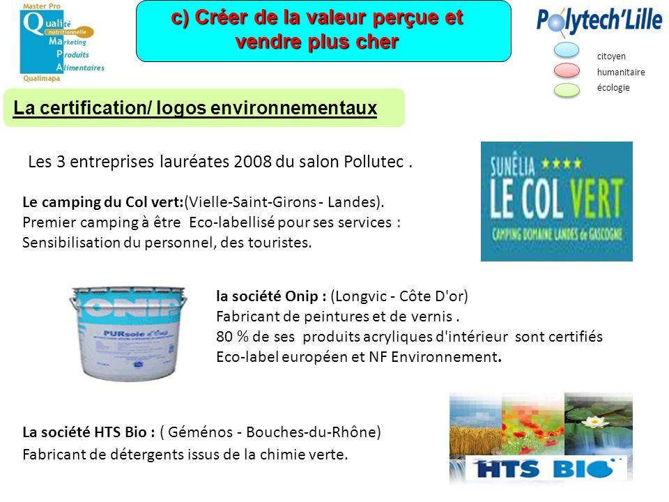 c) Créer de la valeur perçue et vendre plus cher La certification/ logos environnementaux Les 3 entreprises lauréates 2008 du salon Pollutec. Le campi