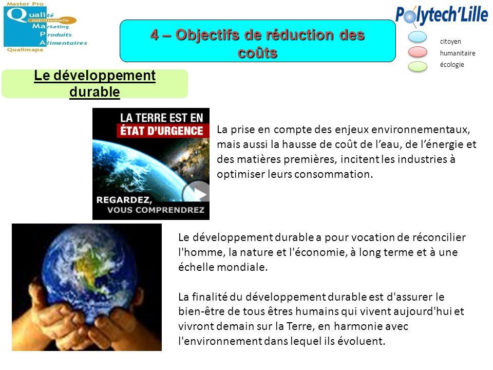 Le développement durable a pour vocation de réconcilier l'homme, la nature et l'économie, à long terme et à une échelle mondiale. La finalité du dével