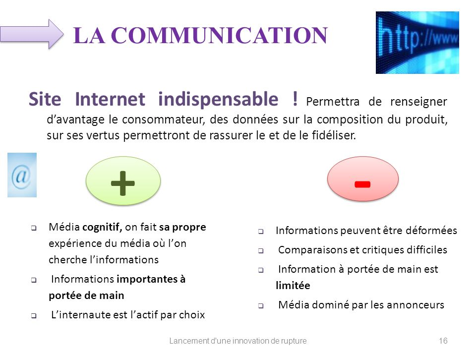 Site Internet indispensable ! Permettra de renseigner davantage le consommateur, des données sur la composition du produit, sur ses vertus permettront