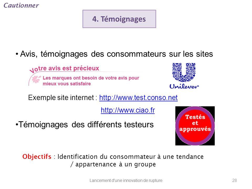 Lancement d'une innovation de rupture Avis, témoignages des consommateurs sur les sites Exemple site internet : http://www.test.conso.nethttp://www.te