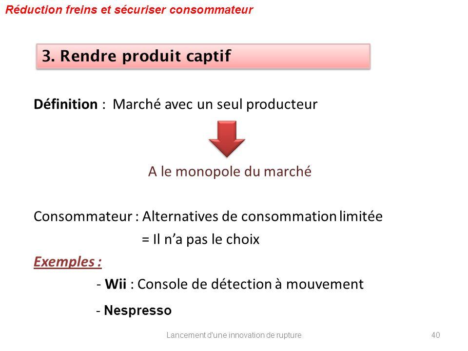 Définition : Marché avec un seul producteur A le monopole du marché Consommateur : Alternatives de consommation limitée = Il na pas le choix Exemples