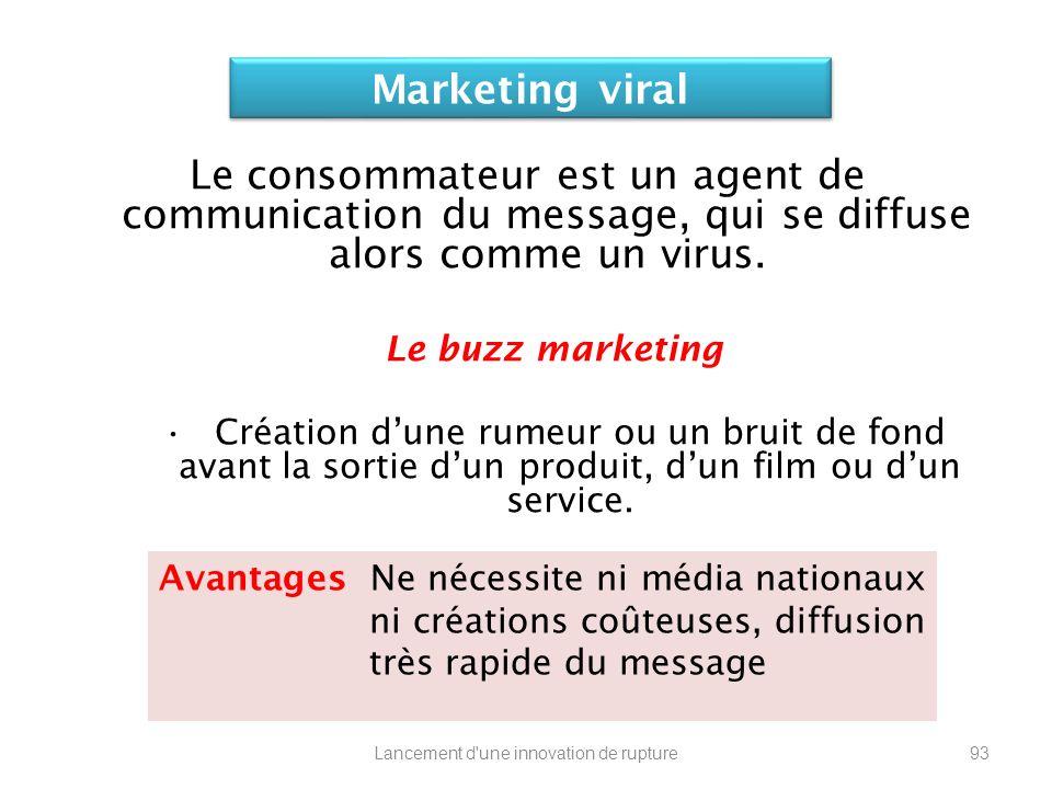 Le consommateur est un agent de communication du message, qui se diffuse alors comme un virus. Le buzz marketing Création dune rumeur ou un bruit de f