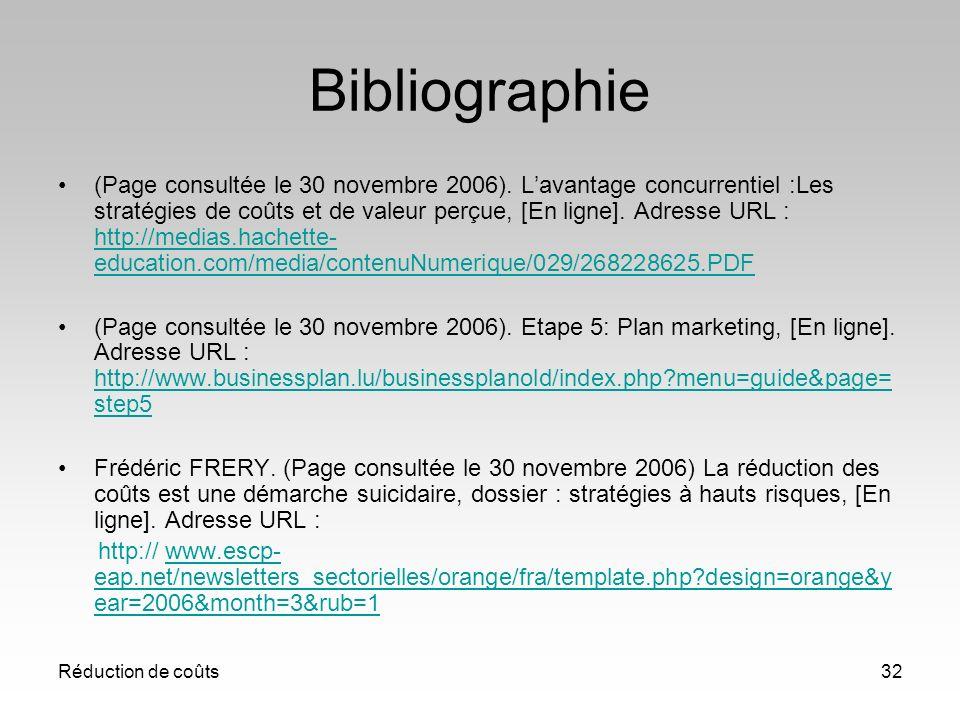 Réduction de coûts32 Bibliographie (Page consultée le 30 novembre 2006). Lavantage concurrentiel :Les stratégies de coûts et de valeur perçue, [En lig