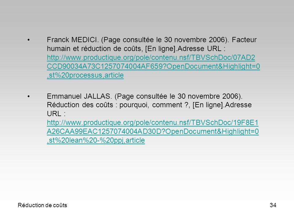 Réduction de coûts34 Franck MEDICI. (Page consultée le 30 novembre 2006). Facteur humain et réduction de coûts, [En ligne].Adresse URL : http://www.pr
