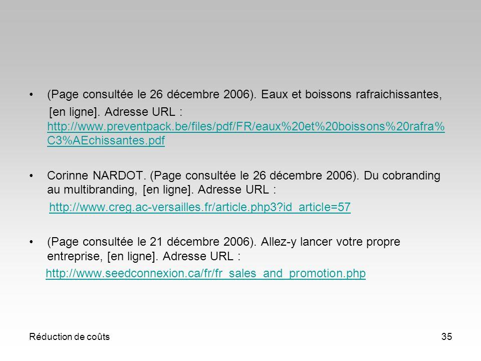 Réduction de coûts35 (Page consultée le 26 décembre 2006). Eaux et boissons rafraichissantes, [en ligne]. Adresse URL : http://www.preventpack.be/file