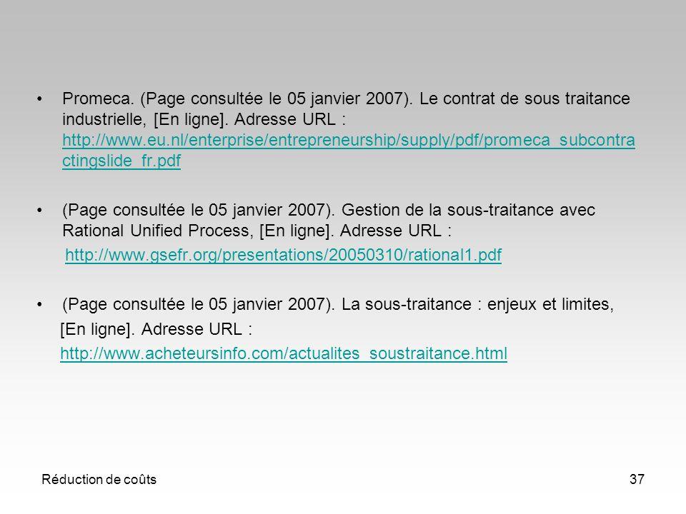 Réduction de coûts37 Promeca. (Page consultée le 05 janvier 2007). Le contrat de sous traitance industrielle, [En ligne]. Adresse URL : http://www.eu.