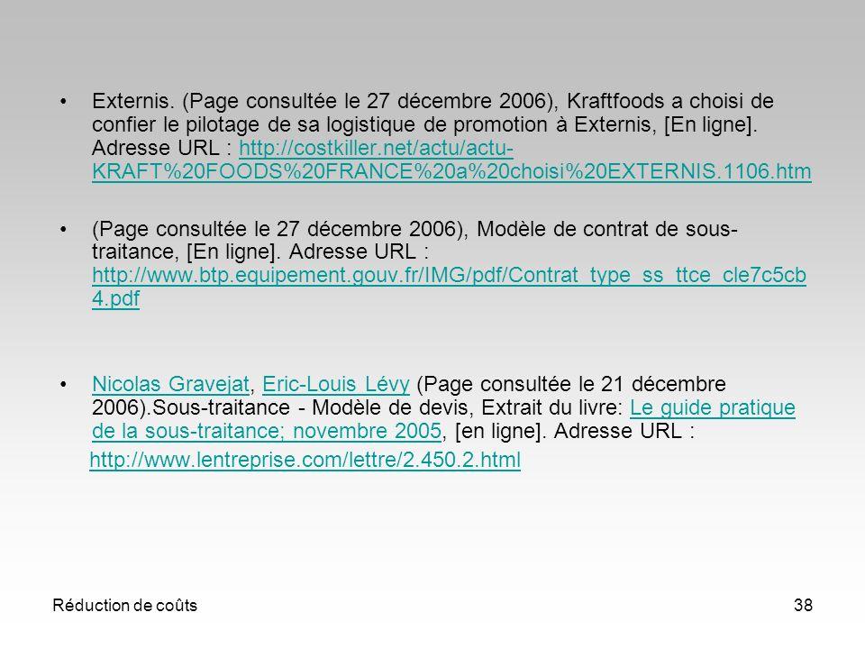 Réduction de coûts38 Externis. (Page consultée le 27 décembre 2006), Kraftfoods a choisi de confier le pilotage de sa logistique de promotion à Extern