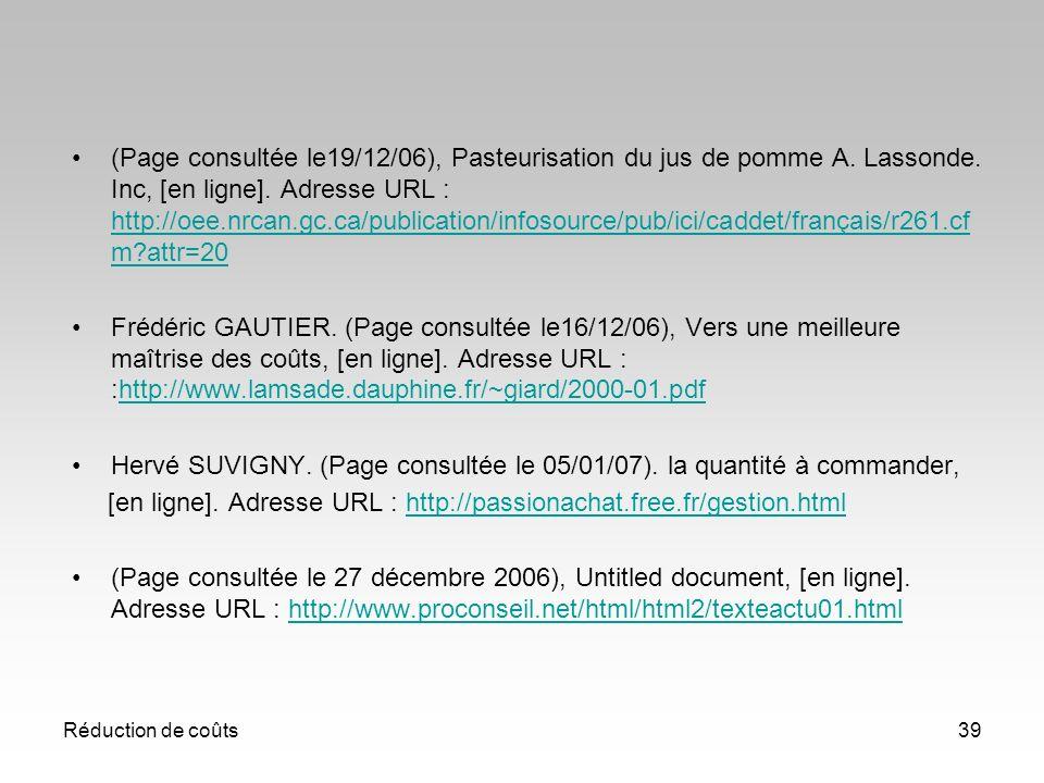 Réduction de coûts39 (Page consultée le19/12/06), Pasteurisation du jus de pomme A. Lassonde. Inc, [en ligne]. Adresse URL : http://oee.nrcan.gc.ca/pu