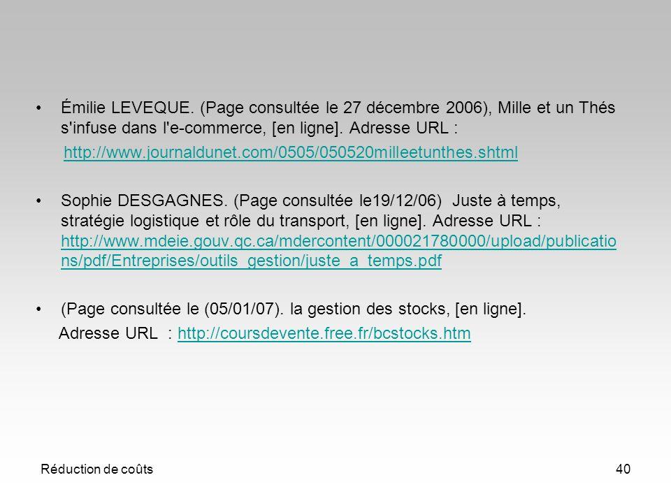 Réduction de coûts40 Émilie LEVEQUE. (Page consultée le 27 décembre 2006), Mille et un Thés s'infuse dans l'e-commerce, [en ligne]. Adresse URL : http
