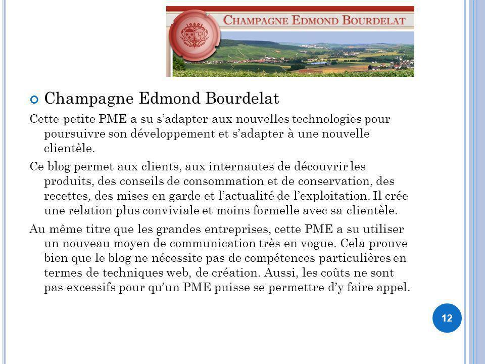 12 Champagne Edmond Bourdelat Cette petite PME a su sadapter aux nouvelles technologies pour poursuivre son développement et sadapter à une nouvelle c