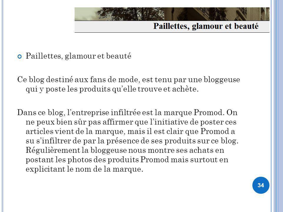Paillettes, glamour et beauté Ce blog destiné aux fans de mode, est tenu par une bloggeuse qui y poste les produits quelle trouve et achète. Dans ce b