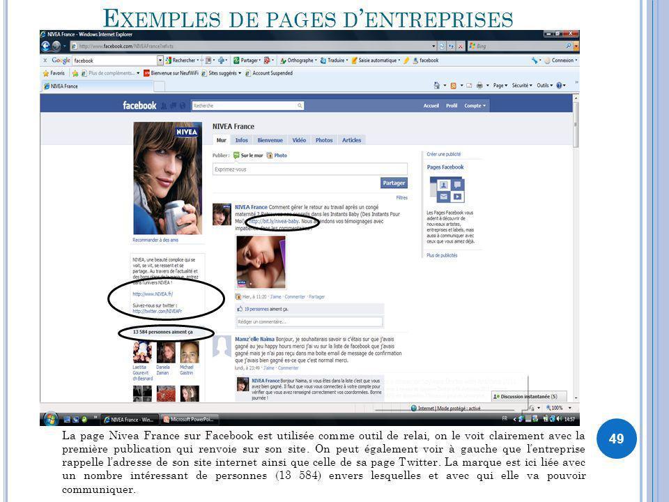 E XEMPLES DE PAGES D ENTREPRISES 49 La page Nivea France sur Facebook est utilisée comme outil de relai, on le voit clairement avec la première public