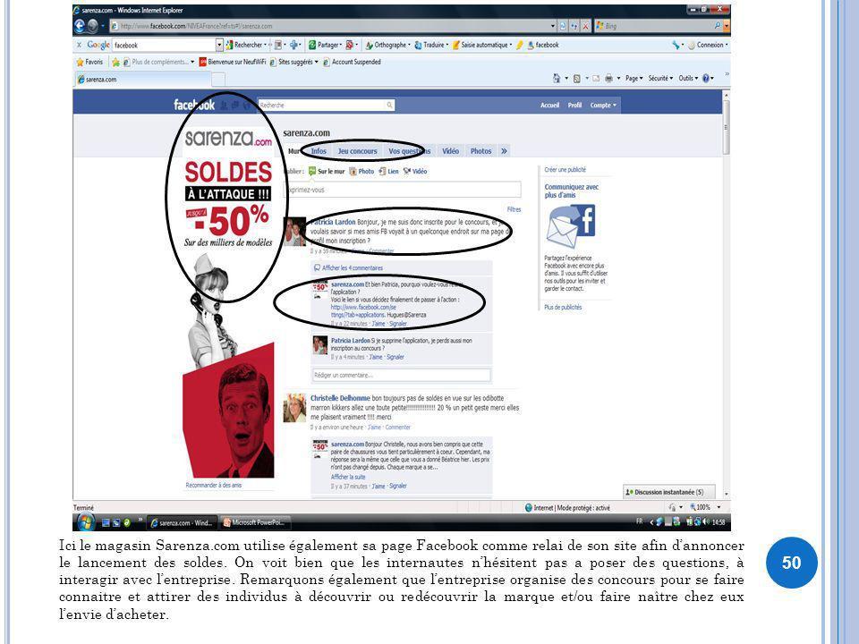 50 Ici le magasin Sarenza.com utilise également sa page Facebook comme relai de son site afin dannoncer le lancement des soldes. On voit bien que les