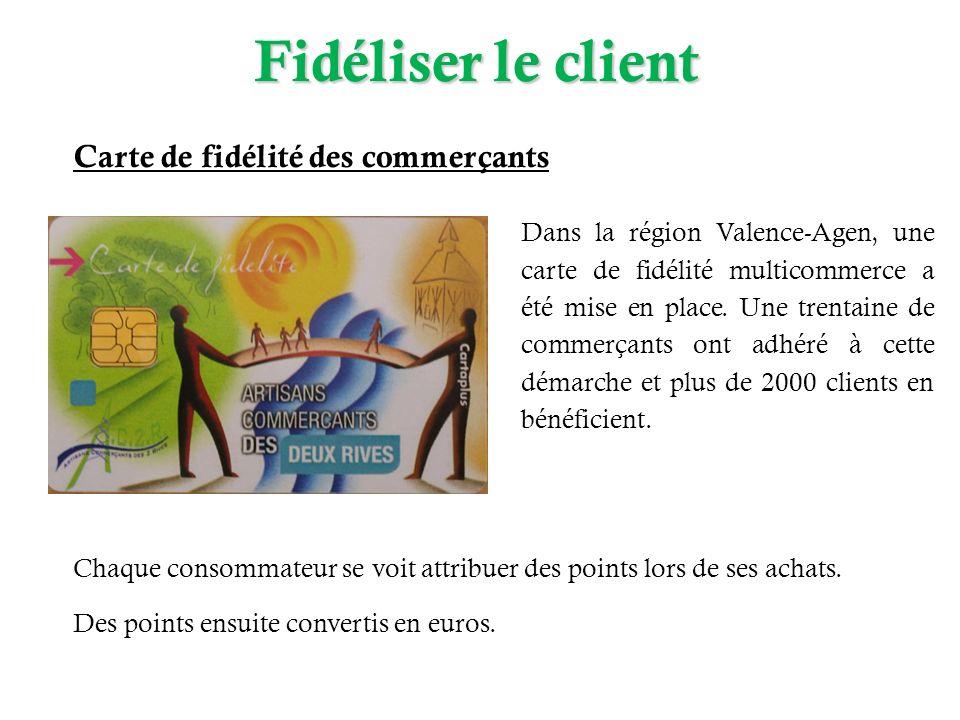 Carte de fidélité des commerçants Dans la région Valence-Agen, une carte de fidélité multicommerce a été mise en place. Une trentaine de commerçants o