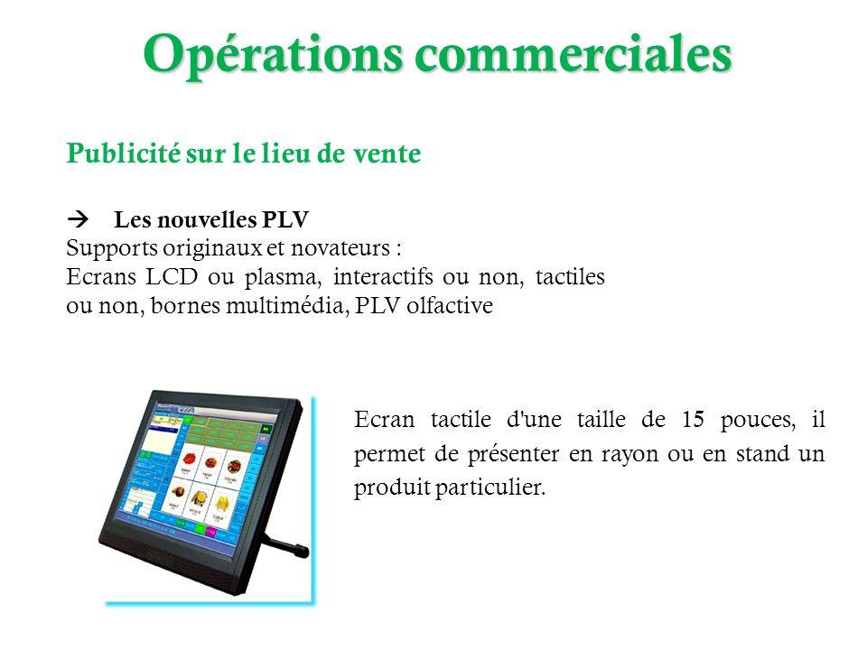 Publicité sur le lieu de vente Les nouvelles PLV Supports originaux et novateurs : Ecrans LCD ou plasma, interactifs ou non, tactiles ou non, bornes m