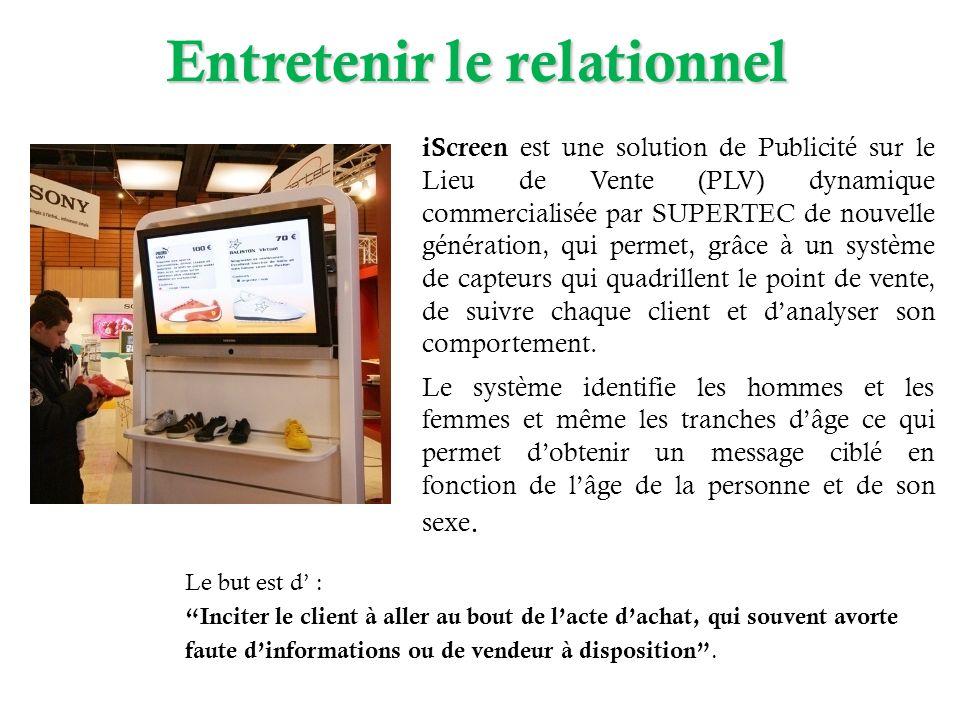 Entretenir le relationnel iScreen est une solution de Publicité sur le Lieu de Vente (PLV) dynamique commercialisée par SUPERTEC de nouvelle génératio