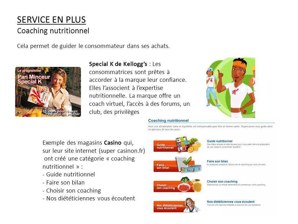 SERVICE EN PLUS Coaching nutritionnel Cela permet de guider le consommateur dans ses achats.