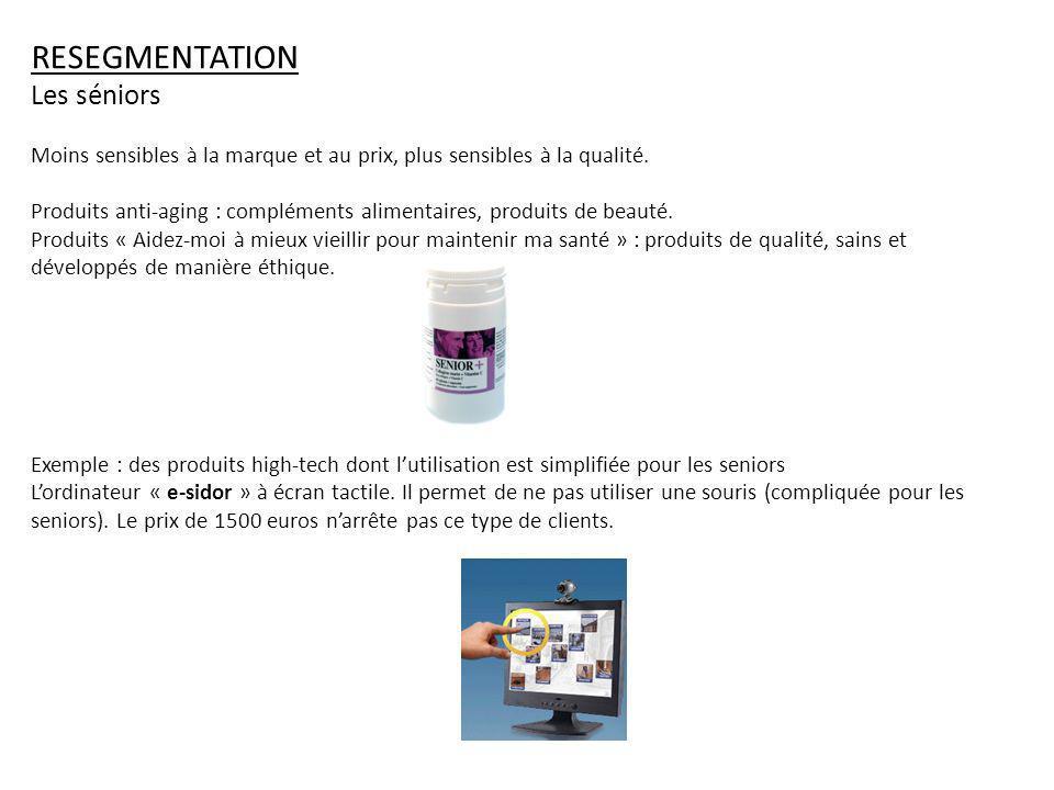 RESEGMENTATION Les séniors Moins sensibles à la marque et au prix, plus sensibles à la qualité.