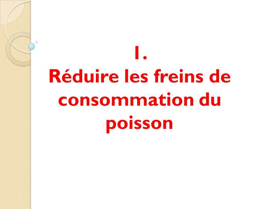 1. Réduire les freins de consommation du poisson