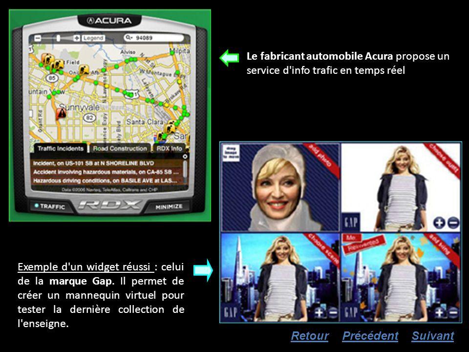 Le fabricant automobile Acura propose un service d'info trafic en temps réel Exemple d'un widget réussi : celui de la marque Gap. Il permet de créer u