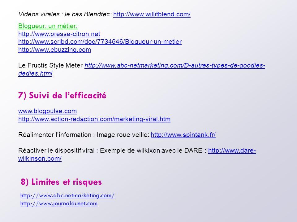 Vidéos virales : le cas Blendtec: http://www.willitblend.com/http://www.willitblend.com/ Blogueur: un métier: http://www.presse-citron.net http://www.