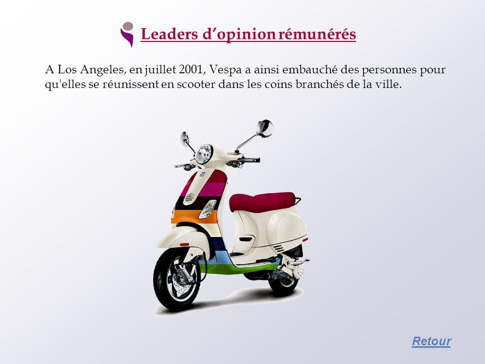 Leaders dopinion rémunérés A Los Angeles, en juillet 2001, Vespa a ainsi embauché des personnes pour qu'elles se réunissent en scooter dans les coins