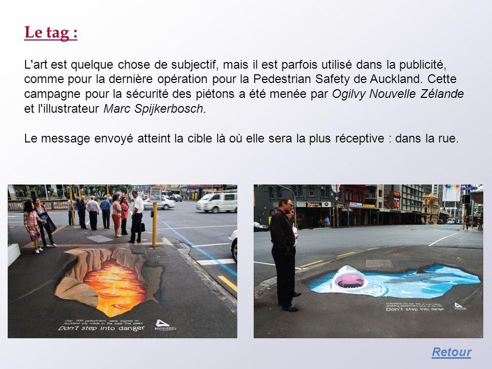 Le tag : L'art est quelque chose de subjectif, mais il est parfois utilisé dans la publicité, comme pour la dernière opération pour la Pedestrian Safe