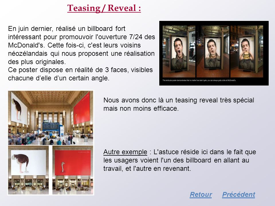 Teasing / Reveal : En juin dernier, réalisé un billboard fort intéressant pour promouvoir l'ouverture 7/24 des McDonald's. Cette fois-ci, c'est leurs