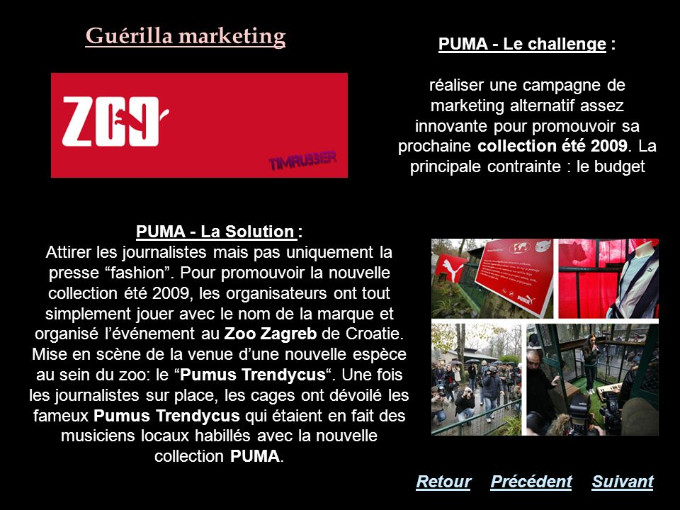 Guérilla marketing PUMA - La Solution : Attirer les journalistes mais pas uniquement la presse fashion. Pour promouvoir la nouvelle collection été 200