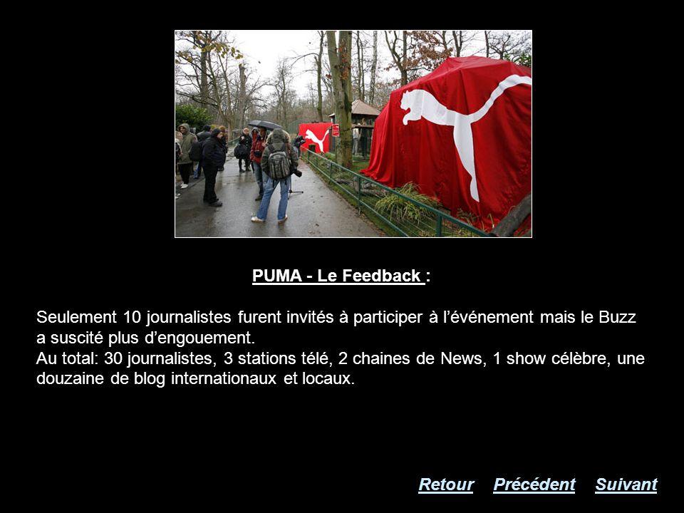 PUMA - Le Feedback : Seulement 10 journalistes furent invités à participer à lévénement mais le Buzz a suscité plus dengouement. Au total: 30 journali