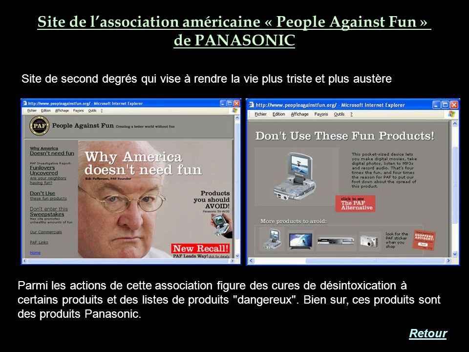 Site de lassociation américaine « People Against Fun » de PANASONIC Site de second degrés qui vise à rendre la vie plus triste et plus austère Parmi l