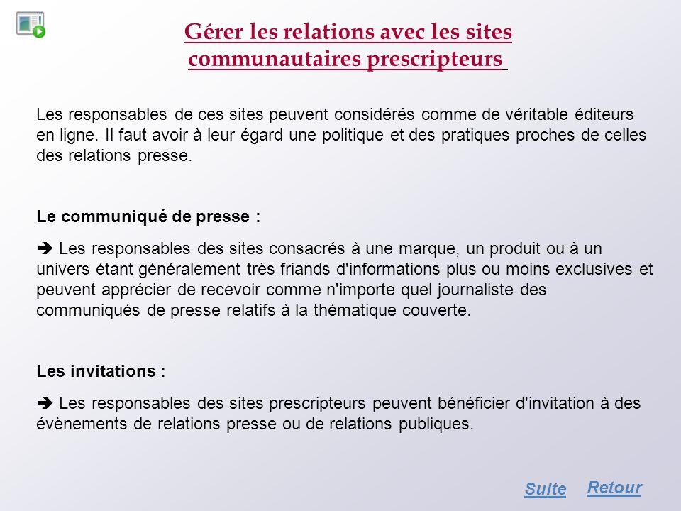 Gérer les relations avec les sites communautaires prescripteurs Les responsables de ces sites peuvent considérés comme de véritable éditeurs en ligne.