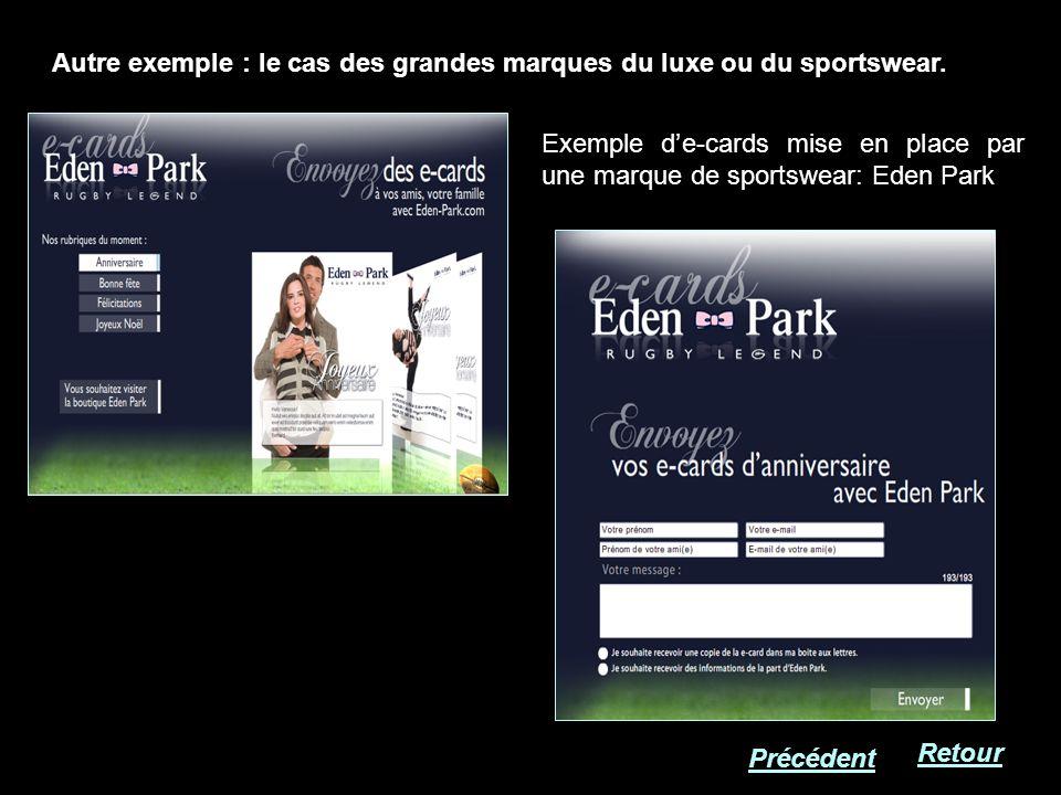Autre exemple : le cas des grandes marques du luxe ou du sportswear. Exemple de-cards mise en place par une marque de sportswear: Eden Park Retour Pré