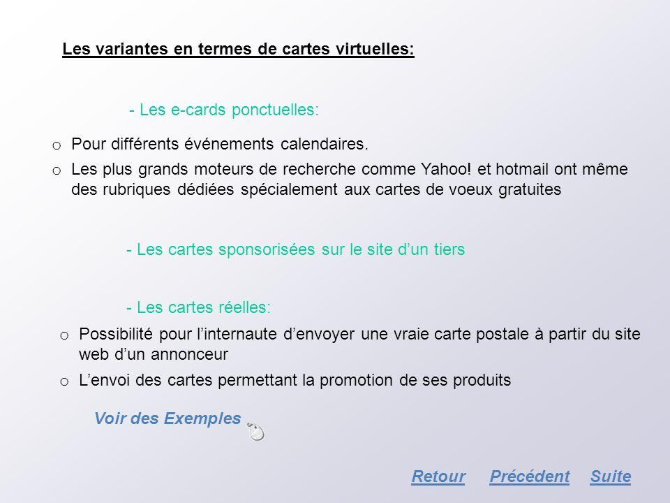 Les variantes en termes de cartes virtuelles: - Les e-cards ponctuelles: o Pour différents événements calendaires. o Les plus grands moteurs de recher