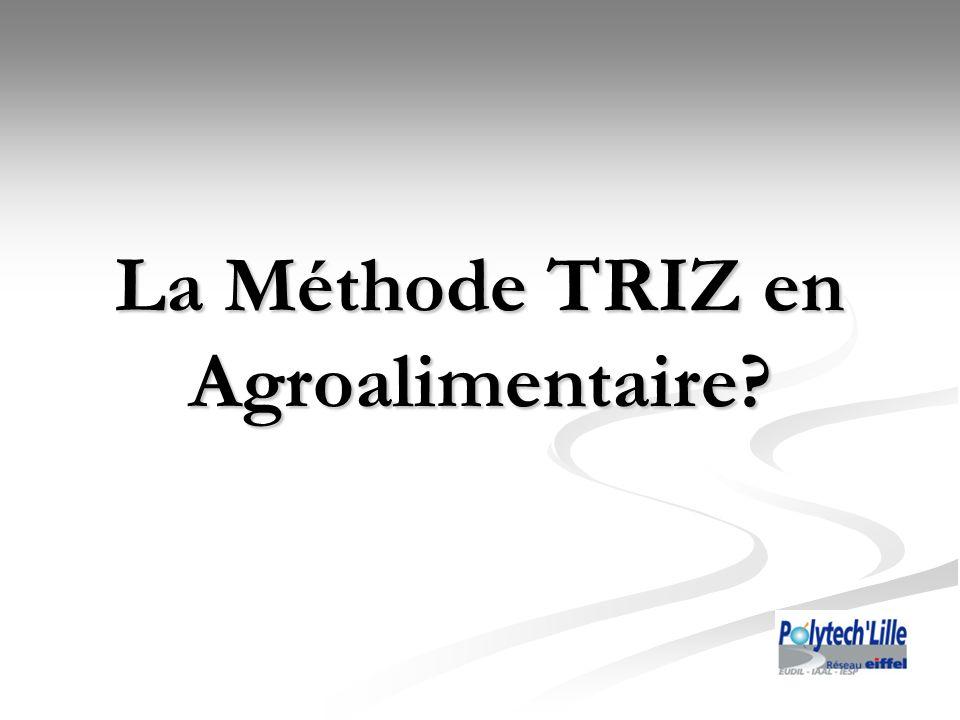 La Méthode TRIZ en Agroalimentaire?