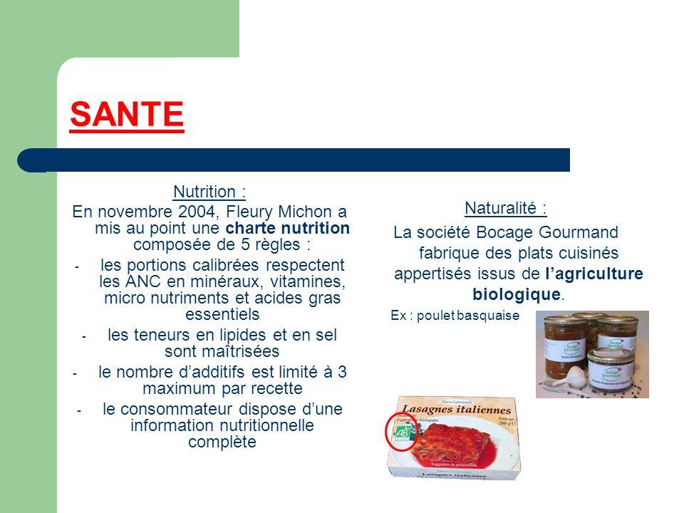 SANTE Nutrition : En novembre 2004, Fleury Michon a mis au point une charte nutrition composée de 5 règles : - les portions calibrées respectent les A