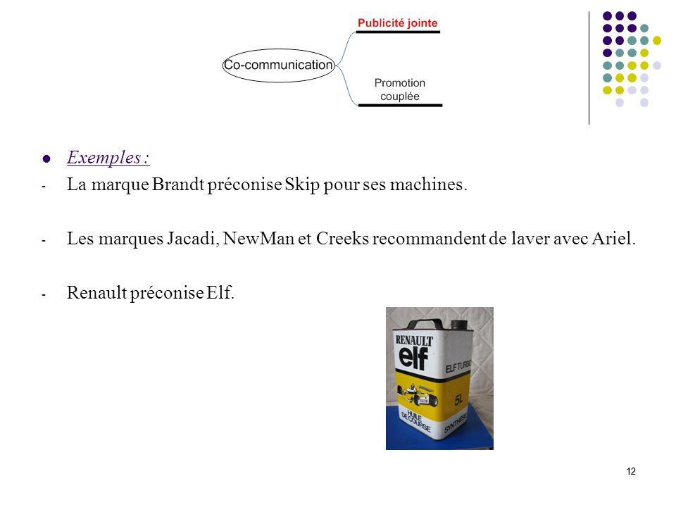 12 Exemples : - La marque Brandt préconise Skip pour ses machines.
