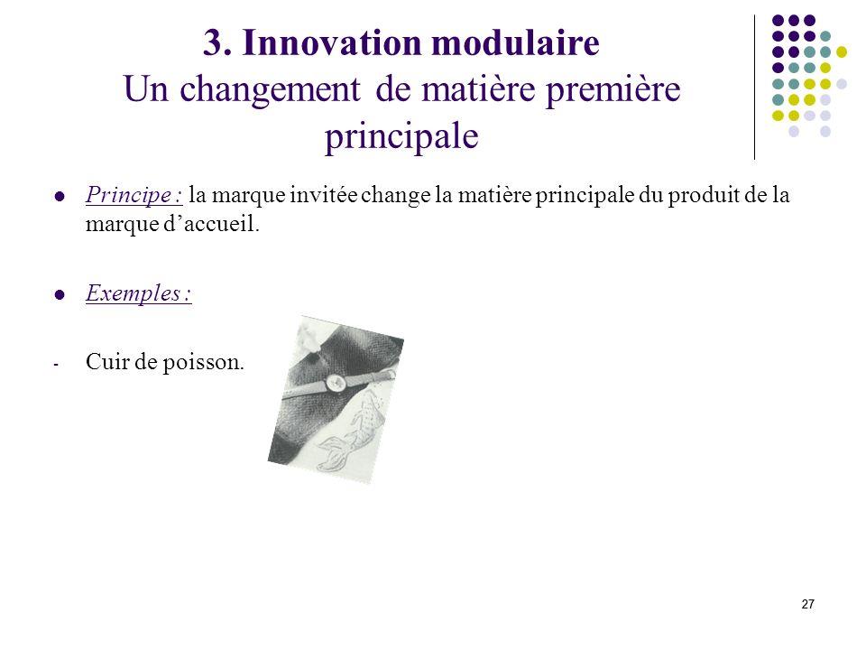 27 Principe : la marque invitée change la matière principale du produit de la marque daccueil.