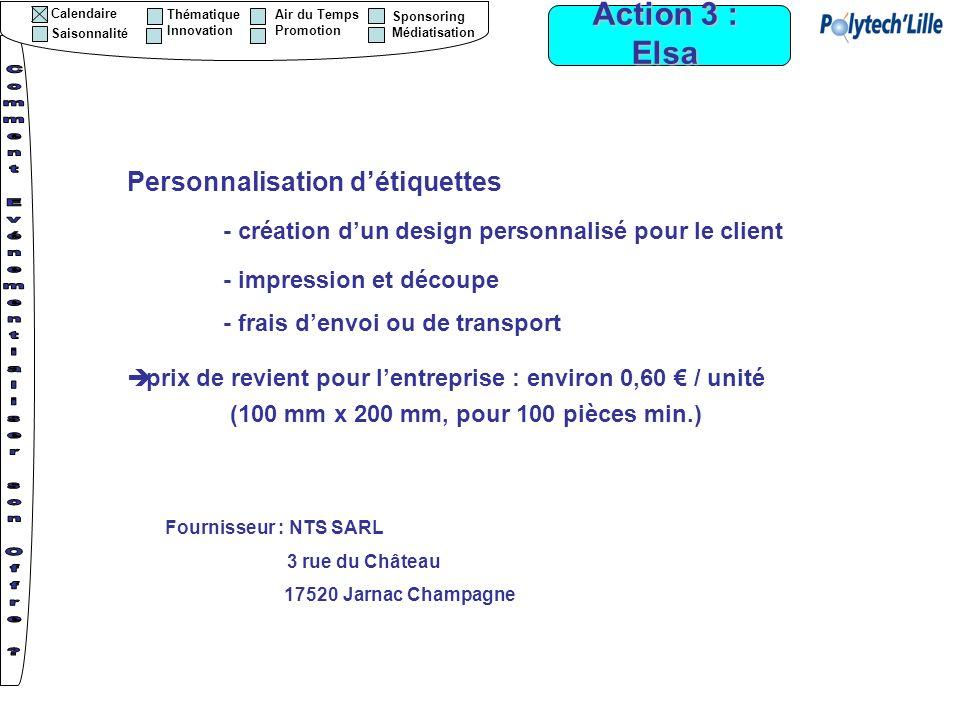 Action 3 : Elsa Personnalisation détiquettes - création dun design personnalisé pour le client - impression et découpe - frais denvoi ou de transport