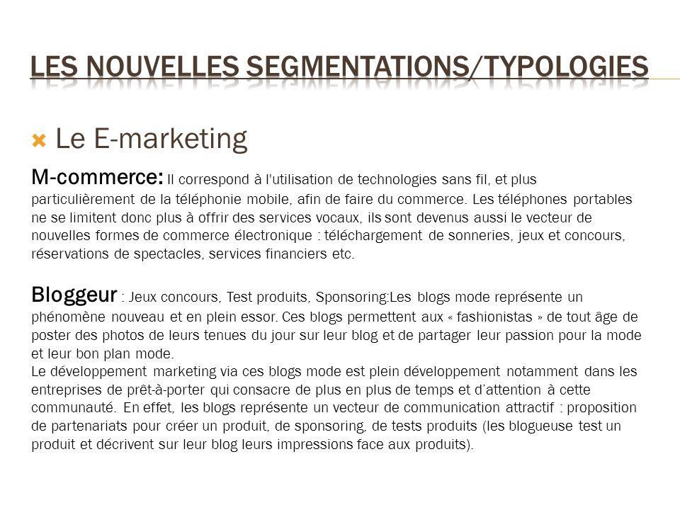 Le E-marketing M-commerce: Il correspond à l'utilisation de technologies sans fil, et plus particulièrement de la téléphonie mobile, afin de faire du