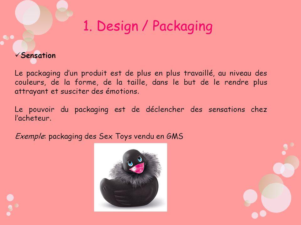 Sensation Le packaging dun produit est de plus en plus travaillé, au niveau des couleurs, de la forme, de la taille, dans le but de le rendre plus att