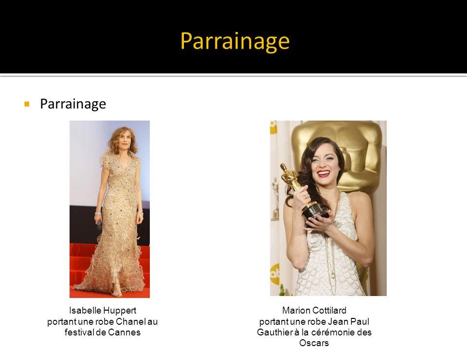 Parrainage Isabelle Huppert portant une robe Chanel au festival de Cannes Marion Cottilard portant une robe Jean Paul Gauthier à la cérémonie des Oscars