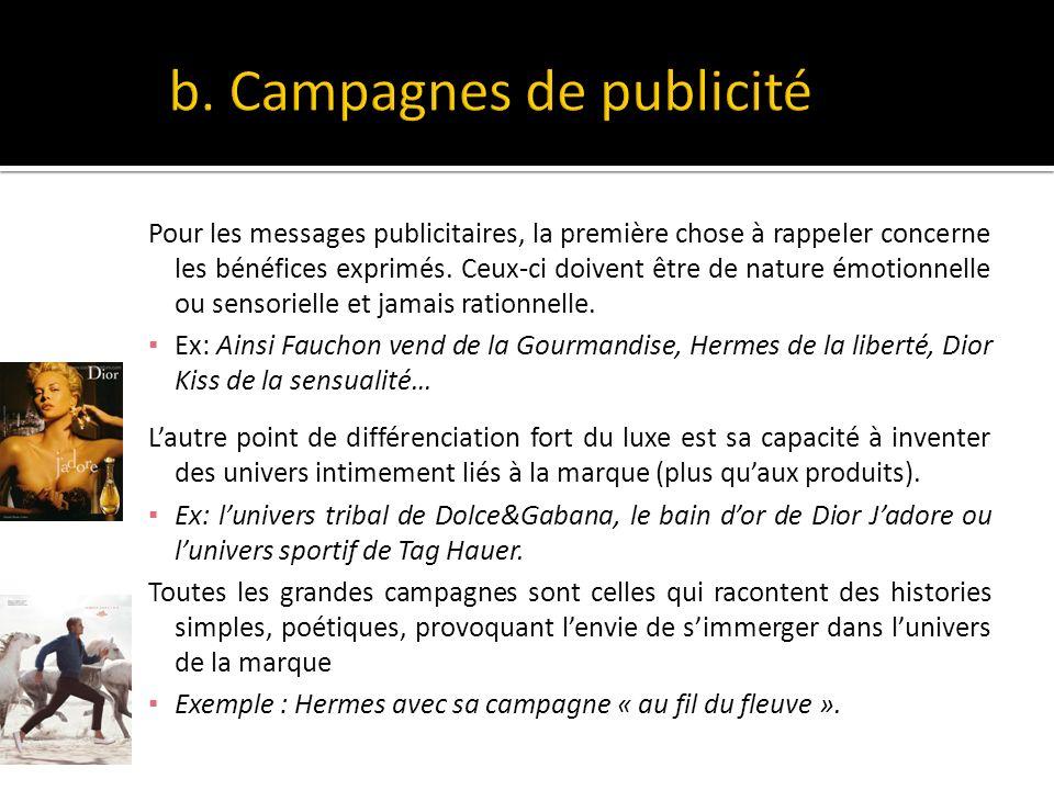 Pour les messages publicitaires, la première chose à rappeler concerne les bénéfices exprimés.