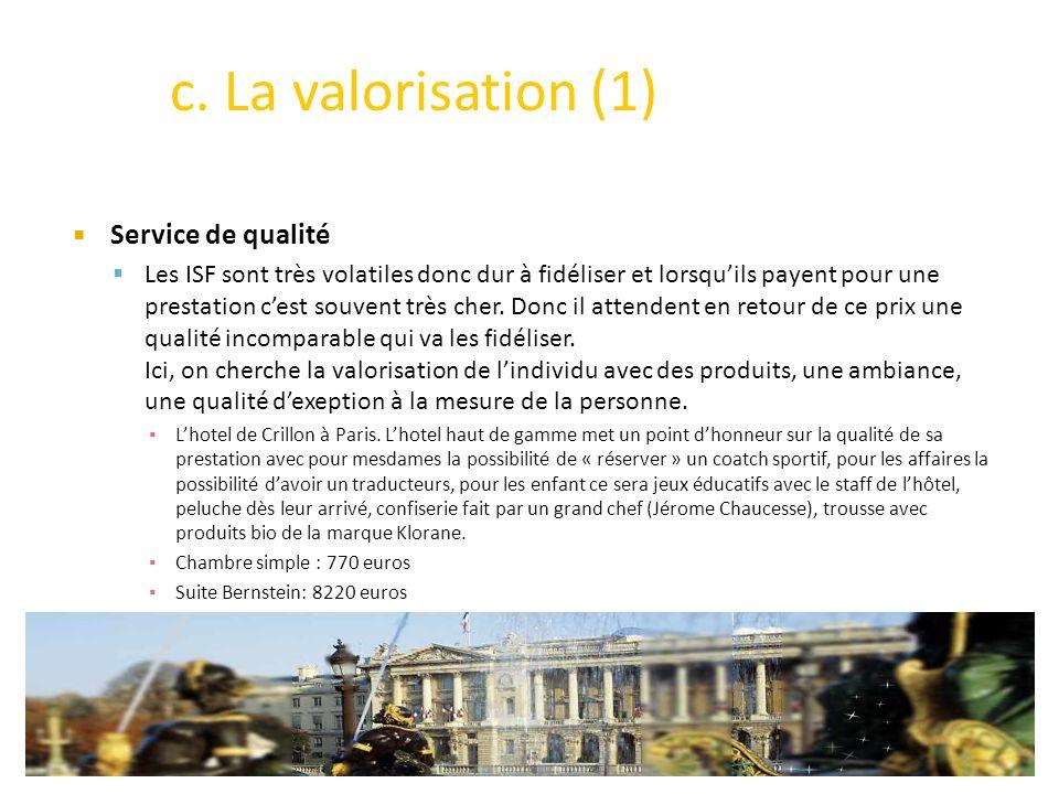 Service de qualité Les ISF sont très volatiles donc dur à fidéliser et lorsquils payent pour une prestation cest souvent très cher.